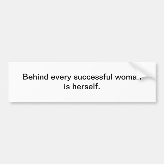 Successful woman. Bumper sticker
