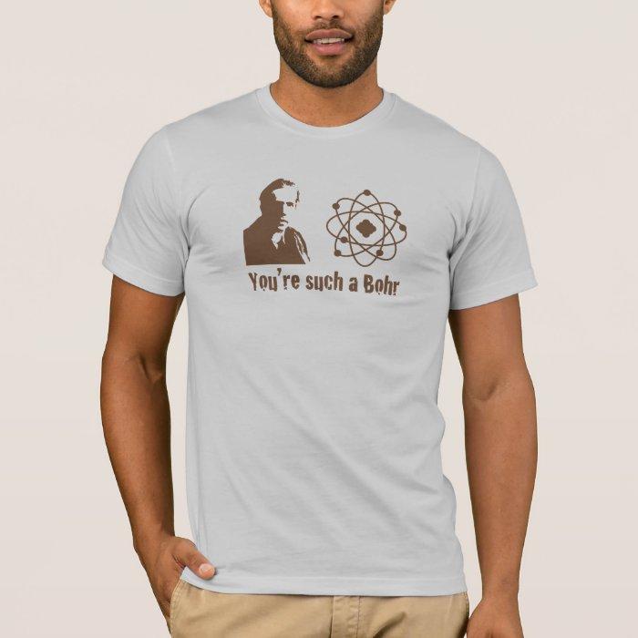 Such a Bohr T-Shirt