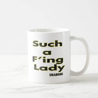Such A F ing Lady Collection By ImaBossClothing Mug