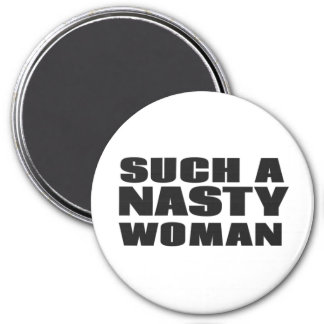 Such a Nasty Woman 7.5 Cm Round Magnet