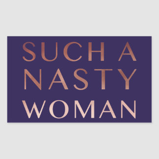 Such a nasty woman rectangular sticker