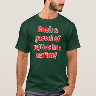 Such a Parcel of Rogues in a Nation T-Shirt