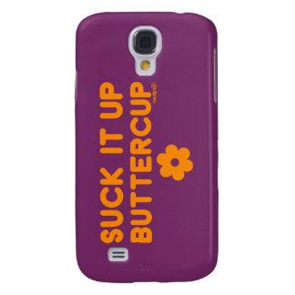 'Suck It Up Buttercup' Galaxy S4 Case