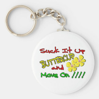 Suck It Up Buttercup Key Ring