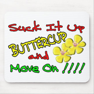 Suck It Up Buttercup Mouse Mat