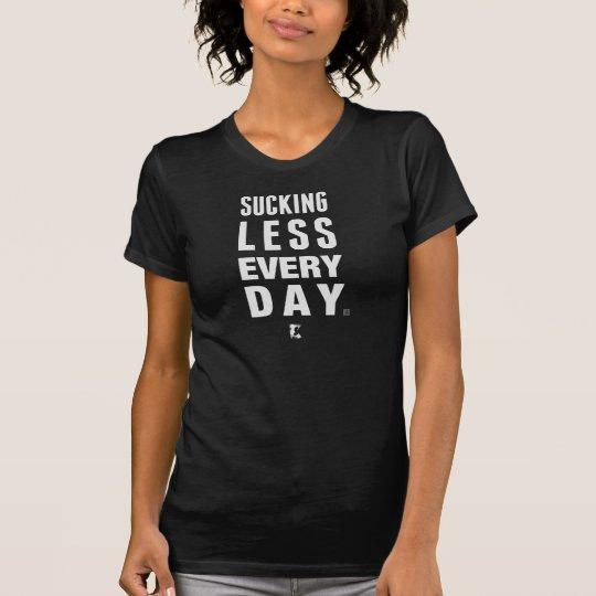 Sucking Less Every Day Women's T-Shirt (Dark)