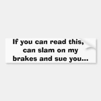 """Sue you"" Bumper Sticker"