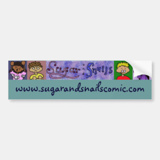 Sugar and Snails Bumper Sticker