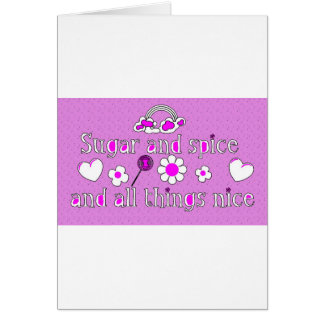 'Sugar and Spice and All Things Nice' Card