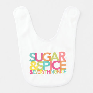 Sugar and Spice and everything nice baby bib