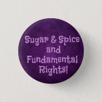 Sugar and Spice feminist button