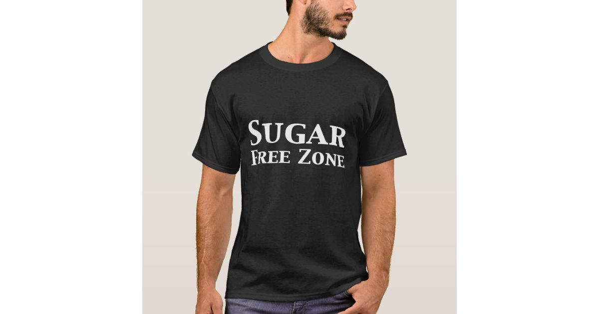 Sugar free zone gifts t shirt zazzle negle Images