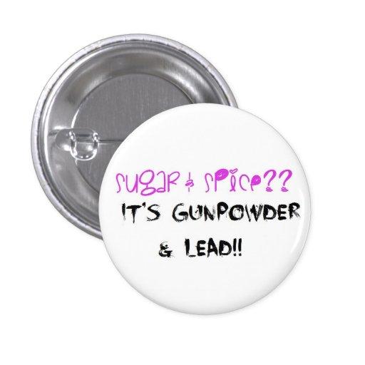 Sugar & Spice? It's Gunpowder & Lead!! Pin