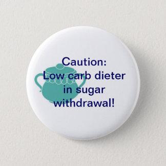 Sugar Withdrawal 6 Cm Round Badge