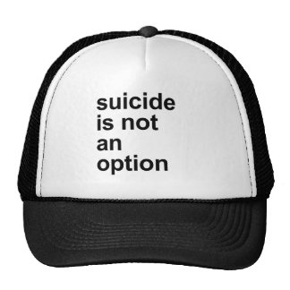 suicide is not an option hats