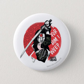 "Suicide Squad | Katana ""For Him I Weep"" 6 Cm Round Badge"