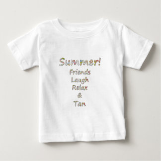 Summer Collection- Friends, Laugh, Relax & Tan Baby T-Shirt