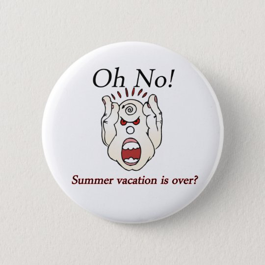 summer is over  copy 6 cm round badge