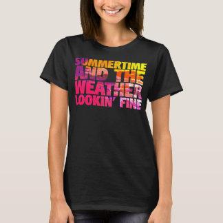 SummerTime Weather Lookin' Fine T-Shirt
