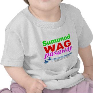 Sumunod Wag Pasaway T-shirts