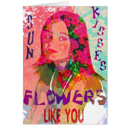 sun kisses flowers like you card