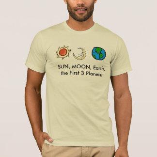 Sun, Moon, Earth. T-Shirt