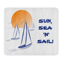 Sun, Sea 'N' Sail Coastal Yachts Cutting Board