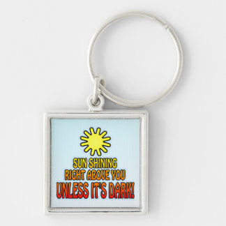 Sun shining right above you, UNLESS IT'S DARK ;) Silver-Colored Square Key Ring