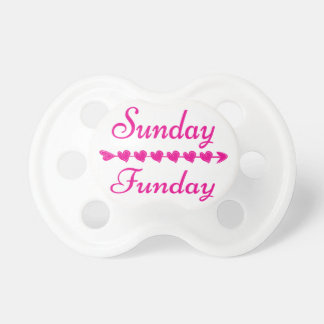 Sunday Funday Cute Funny Pink Heart Pacifiers