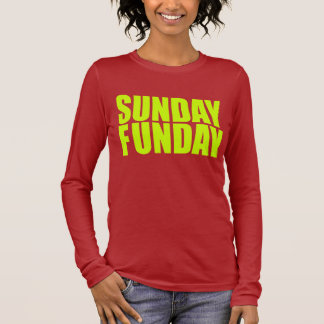 Sunday Funday Ladies Long Sleeve Long Sleeve T-Shirt