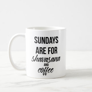 Sundays Are For Shavasana and Coffee Mug