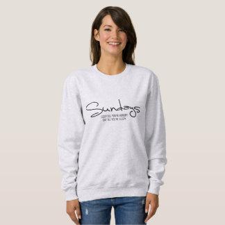 """Sundays. Sleep till you're hungry"" sweatshirt"