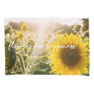 "Sunflower quote ""flowers are happiness"" pillowcase"