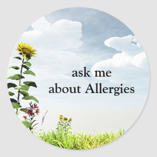 Sunflowers, ask me about Allergies Round Sticker