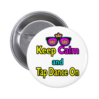 Sunglasses Keep Calm And Tap Dance On 6 Cm Round Badge