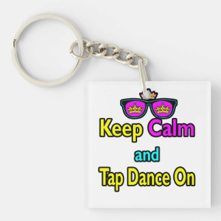 Sunglasses Keep Calm And Tap Dance On Double-Sided Square Acrylic Key Ring