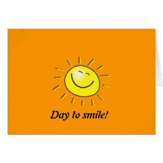Sunny day, smiling sun, Day to smile! Greeting Card