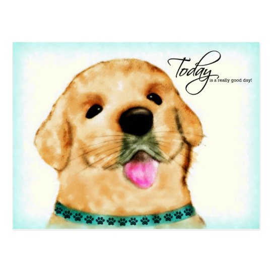 Sunny Puppy - Today is a really good day! Postcard