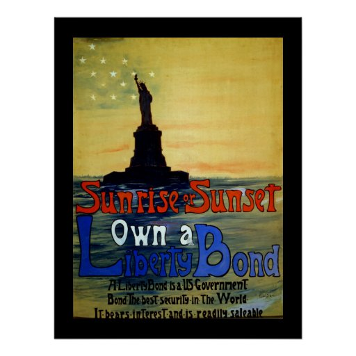 Sunrise or Sunset Own a Liberty Bond Posters