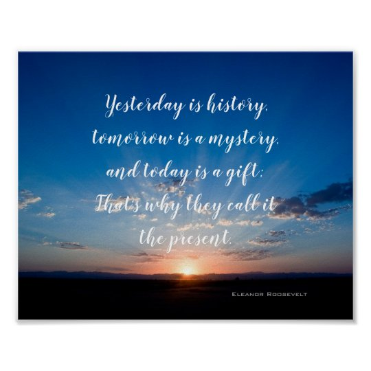 Sunrise Today Is A Gift Inspirational Quote Poster Zazzlecouk