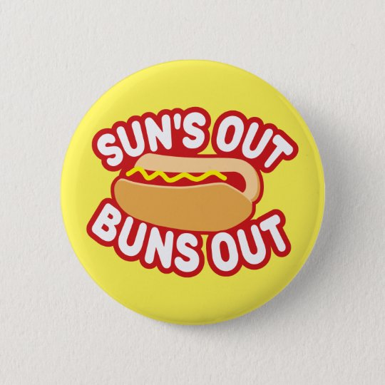 Suns Out Buns Out 6 Cm Round Badge
