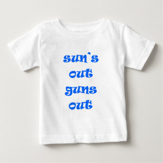 Sun's Out Guns Out! Baby T-Shirt