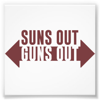 Suns Out Guns Out Fitness Photo Art