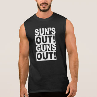 SUN'S OUT! GUNS OUT! SLEEVELESS SHIRT