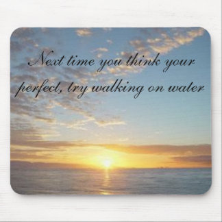 sunset, Next time you think your perfect, try w... Mouse Mat