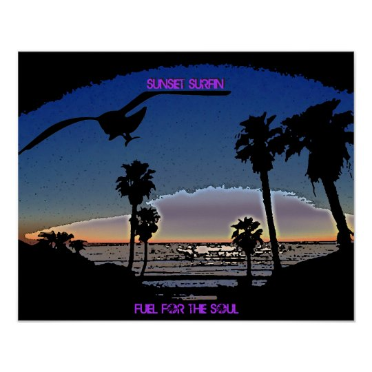 Sunset Surfin - Fuel for the soul Poster