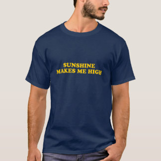 Sunshine makes me high T-Shirt
