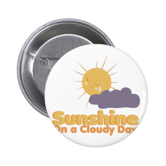 Sunshine On A Cloudy Day 6 Cm Round Badge