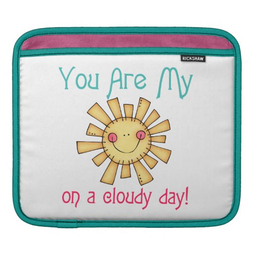 Sunshine on a Cloudy Day Sleeve For iPads