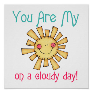 Sunshine on a Cloudy Day Posters